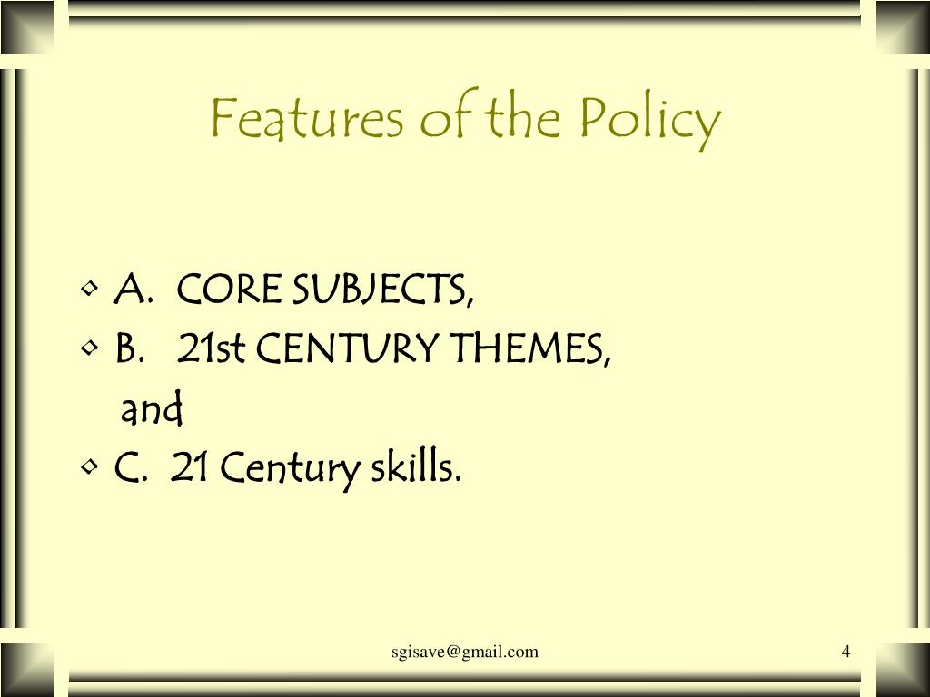Features of the Policy