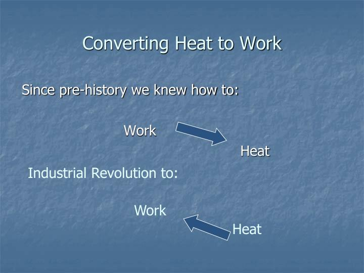 Converting heat to work