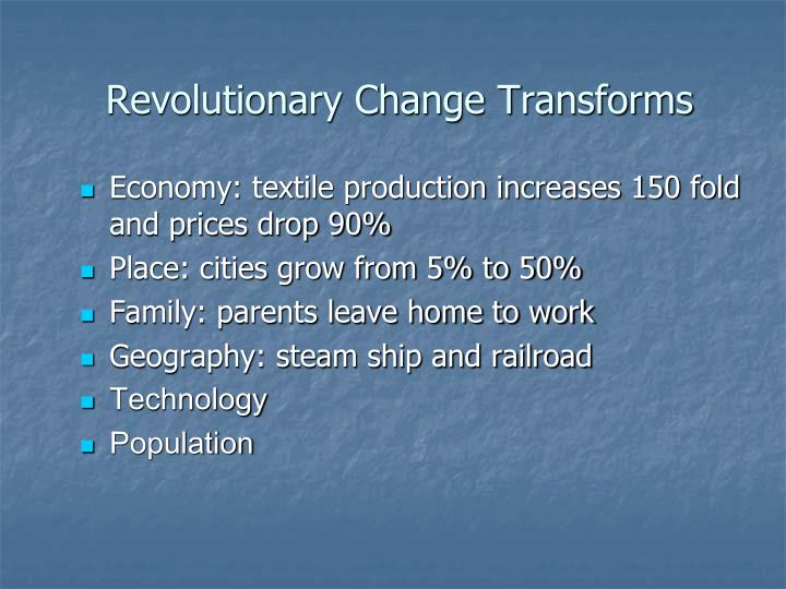 Revolutionary Change Transforms