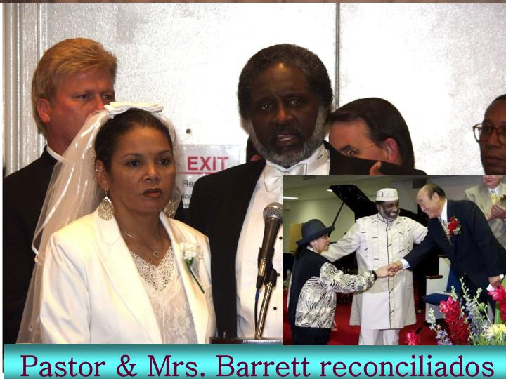 Pastor & Mrs. Barrett reconciliados