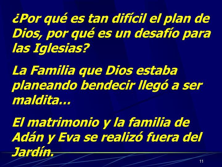¿Por qué es tan difícil el plan de Dios, por qué es un desafío para las Iglesias?