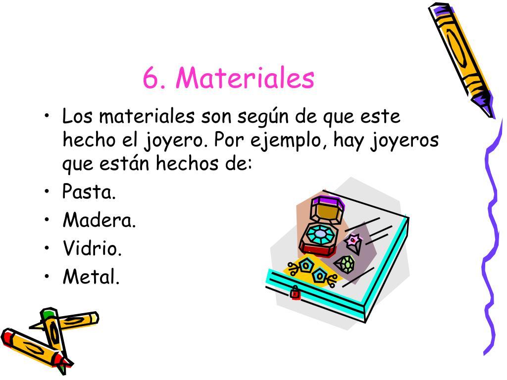 6. Materiales