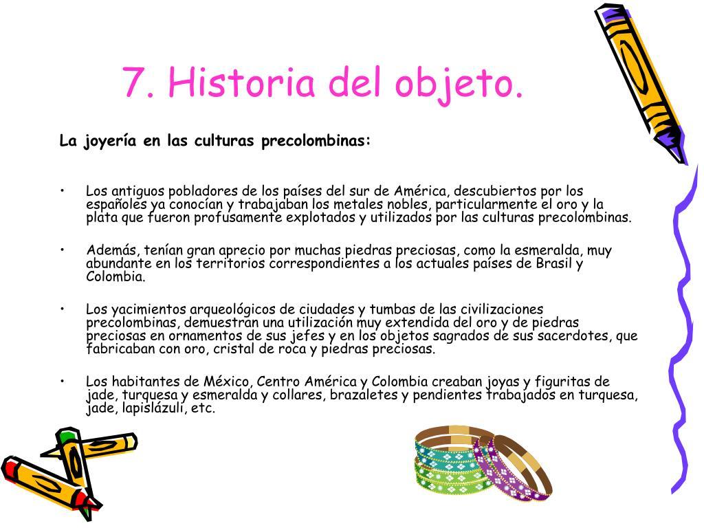 7. Historia del objeto.