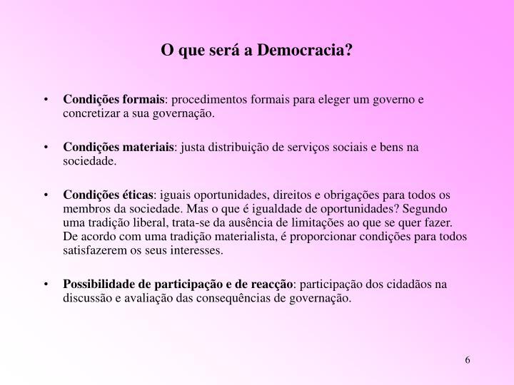 O que será a Democracia?
