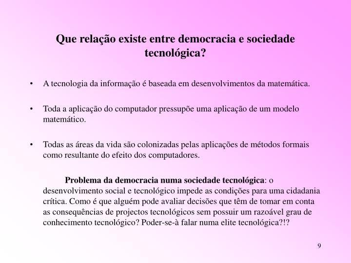 Que relação existe entre democracia e sociedade tecnológica?