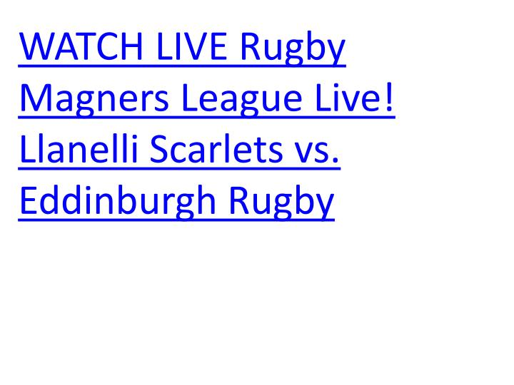 Watch live rugby magners league live llanelli scarlets vs eddinburgh rugby l.jpg