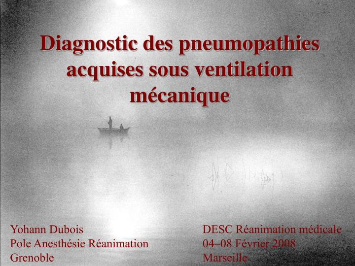 Diagnostic des pneumopathies acquises sous ventilation mécanique