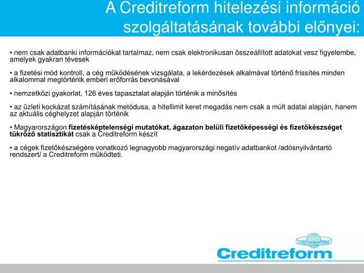 A Creditreform hitelezési információ szolgáltatásának további előnyei: