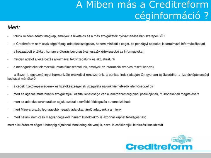 A Miben más a Creditreform céginformáció ?