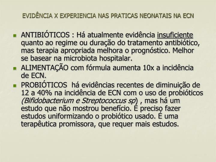 EVIDÊNCIA X EXPERIENCIA NAS PRATICAS NEONATAIS NA ECN