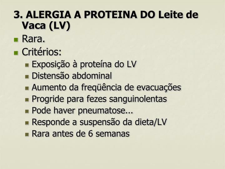 3. ALERGIA A PROTEINA DO Leite de Vaca (LV)
