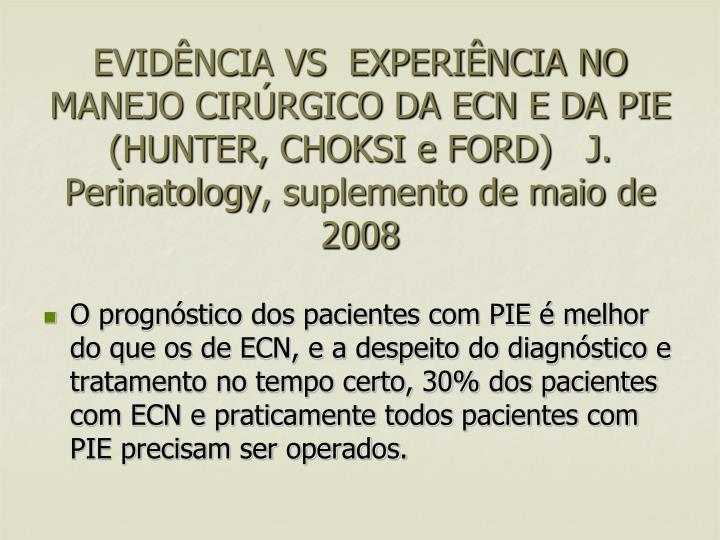 EVIDÊNCIA VS  EXPERIÊNCIA NO MANEJO CIRÚRGICO DA ECN E DA PIE