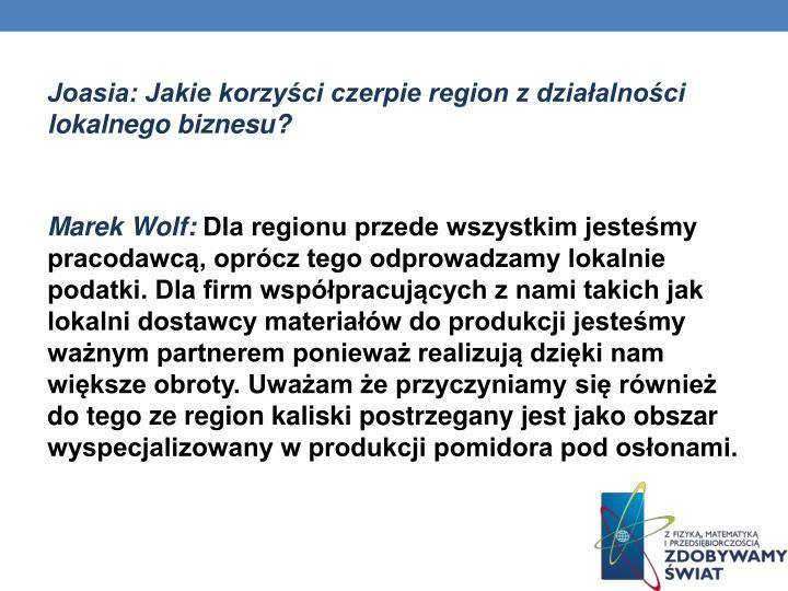 Joasia: Jakie korzyści czerpie region z działalności lokalnego biznesu?