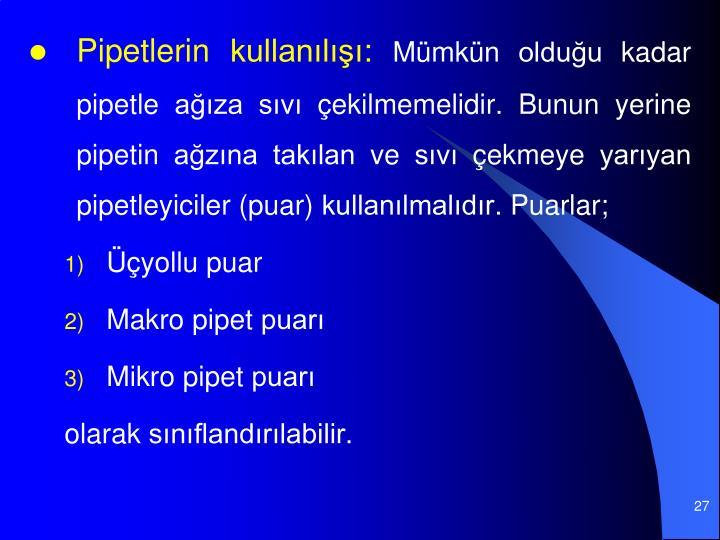 Pipetlerin kullanl: