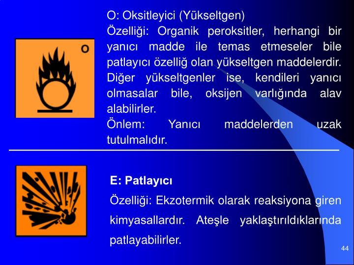 O: Oksitleyici (Ykseltgen)
