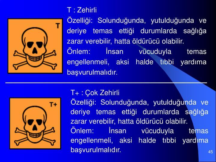 T : Zehirli