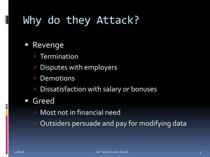 Why do they Attack?