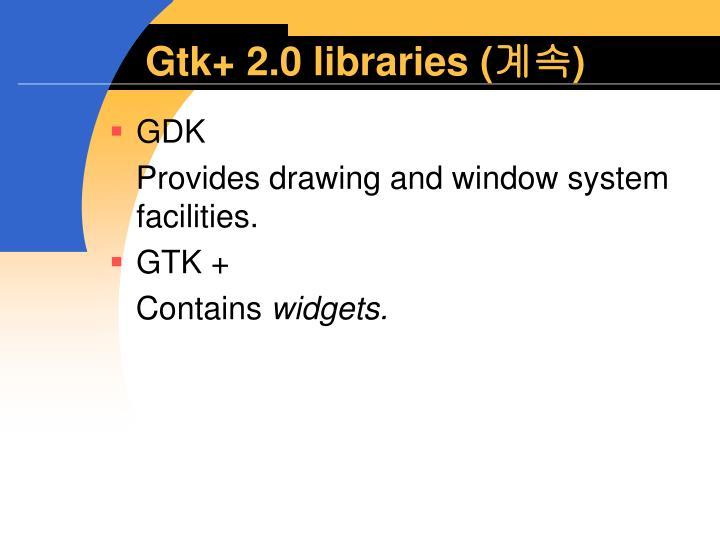 Gtk+ 2.0 libraries (