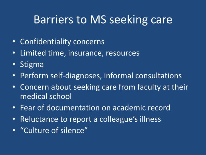 Barriers to MS seeking care