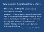 ms burnout personal life events