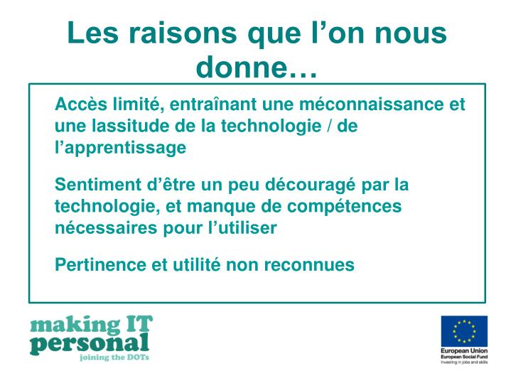 Les raisons que l'on nous donne…