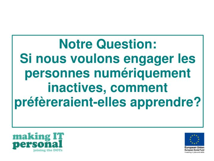 Notre Question: