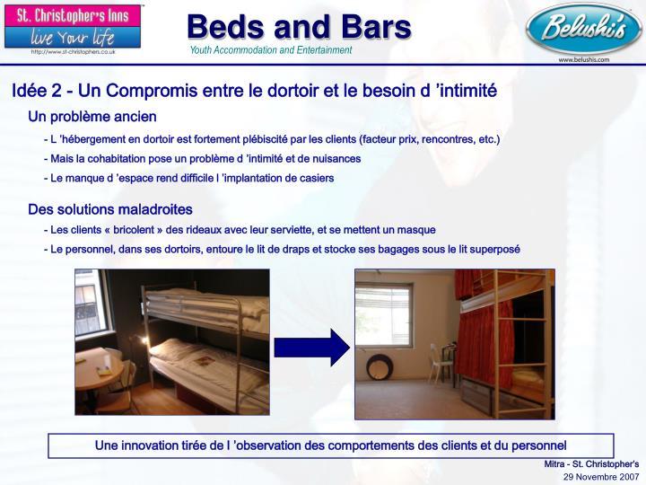 Idée 2 - Un Compromis entre le dortoir et le besoin d'intimité