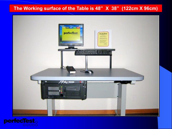 "The Working surface of the Table is 48""  X  38""  (122cm X 96cm)"