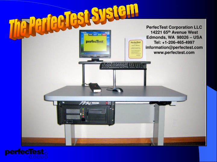 The PerfecTest System
