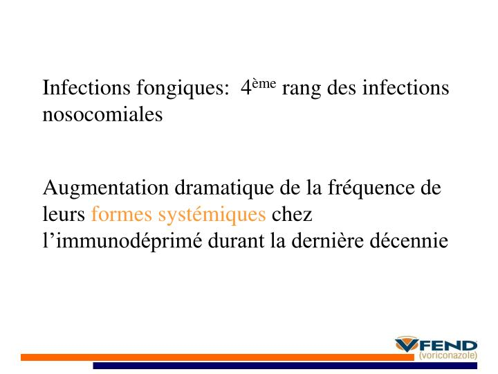 Infections fongiques:  4