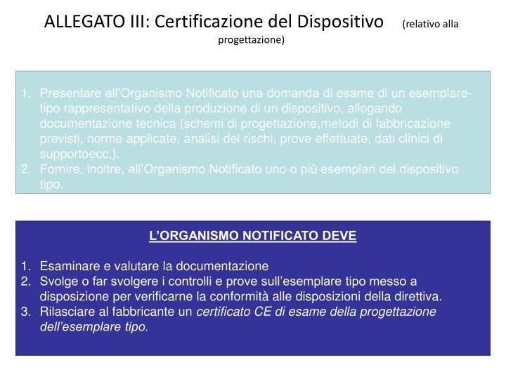 ALLEGATO III: Certificazione del Dispositivo