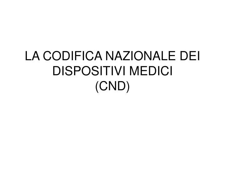 LA CODIFICA NAZIONALE DEI DISPOSITIVI MEDICI