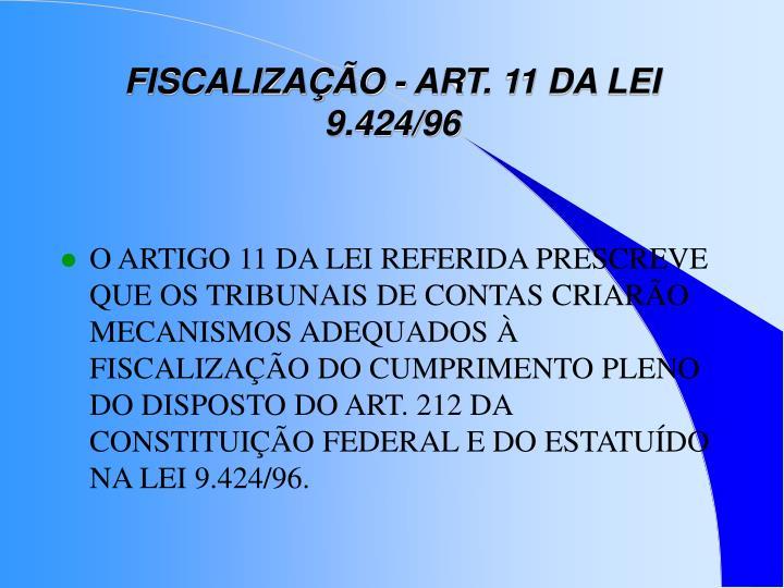 FISCALIZAÇÃO - ART. 11 DA LEI 9.424/96