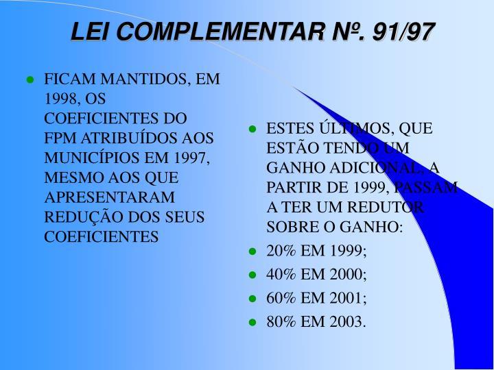 FICAM MANTIDOS, EM 1998, OS COEFICIENTES DO FPM ATRIBUÍDOS AOS MUNICÍPIOS EM 1997, MESMO AOS QUE APRESENTARAM REDUÇÃO DOS SEUS COEFICIENTES