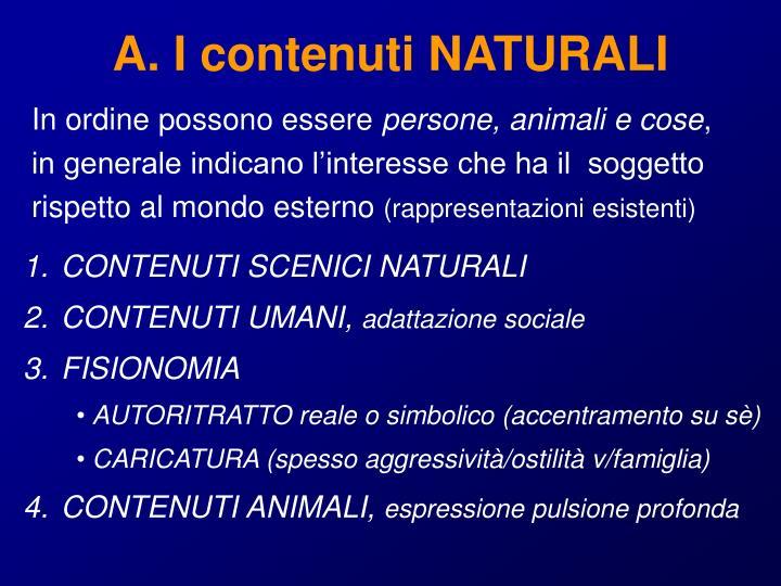 A. I contenuti NATURALI