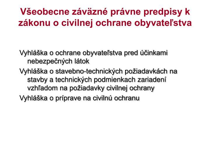 Všeobecne záväzné právne predpisy k zákonu o civilnej ochrane obyvateľstva