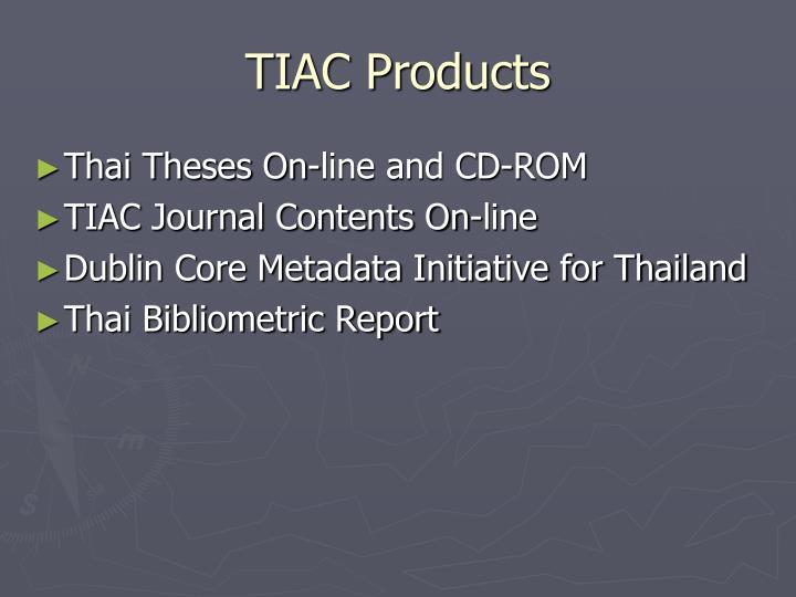 TIAC Products