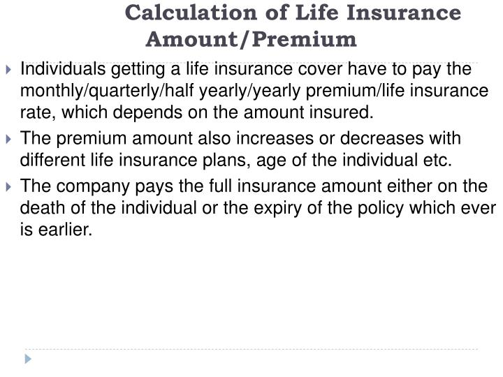 Calculation of Life Insurance              Amount/Premium