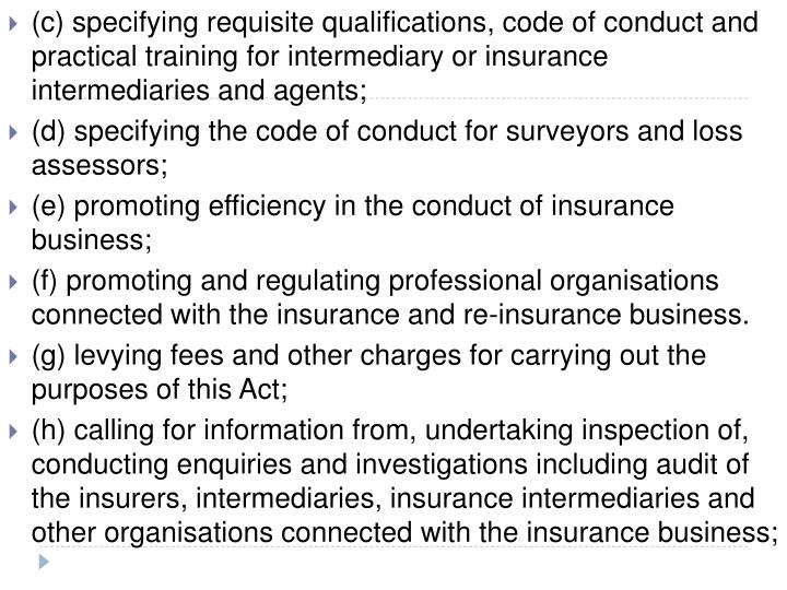 (c) specifying requisite qualifications, code of conduct and practical training for intermediary or insurance intermediaries and agents;