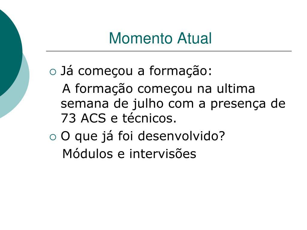 Momento Atual