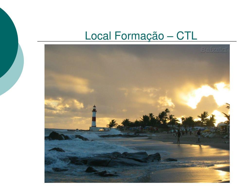 Local Formação – CTL