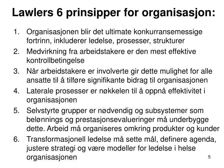 Lawlers 6 prinsipper for organisasjon: