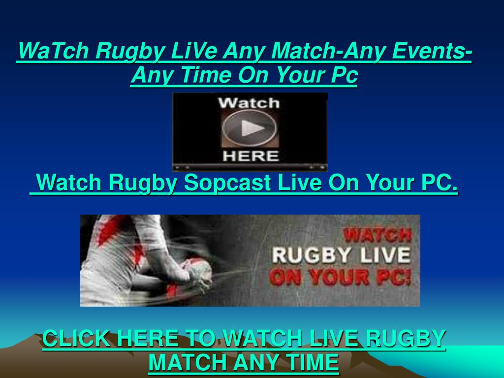 WaTch Rugby LiVe Any Match-Any Events-Any Time On Your Pc