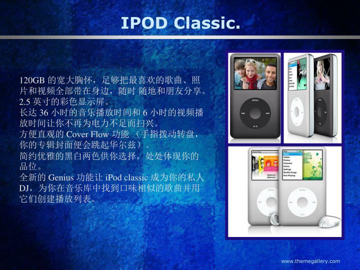 IPOD Classic.