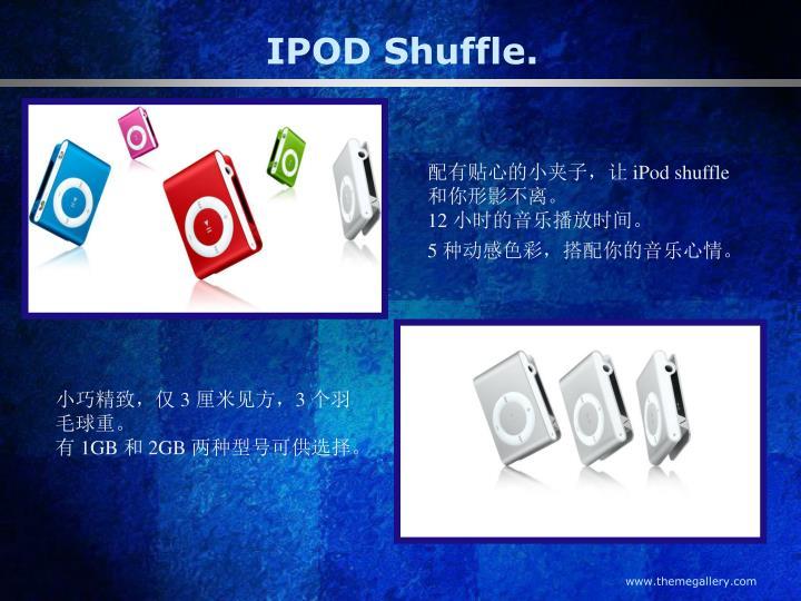 IPOD Shuffle.