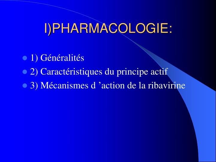 I)PHARMACOLOGIE: