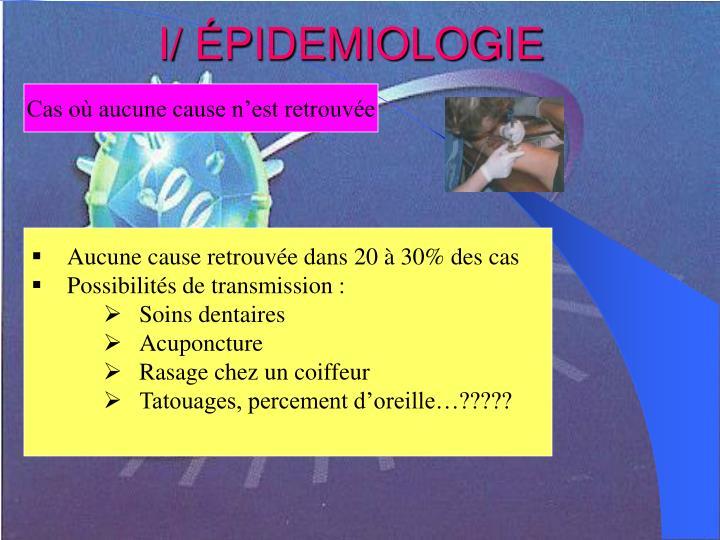 I/ ÉPIDEMIOLOGIE