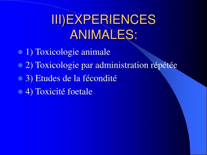 III)EXPERIENCES ANIMALES: