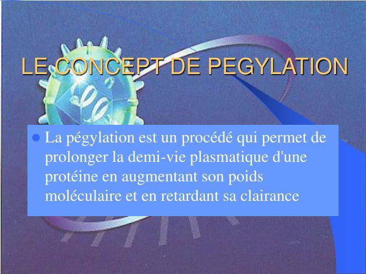 LE CONCEPT DE PEGYLATION