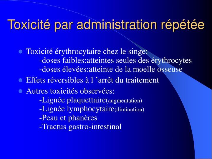 Toxicité par administration répétée